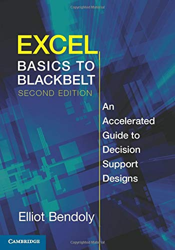9781107625525: Excel Basics to Blackbelt: An Accelerated Guide to Decision Support Designs