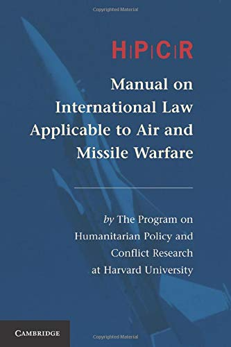 HPCR Manual on International Law Applicable to Air and Missile Warfare: Program on Humanitarian ...