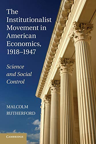9781107626089: The Institutionalist Movement in American Economics, 1918-1947: Science and Social Control (Historical Perspectives on Modern Economics)