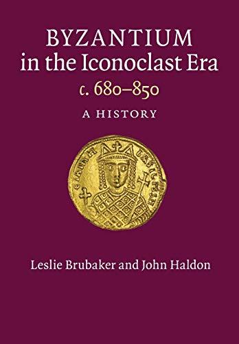 9781107626294: Byzantium in the Iconoclast Era, c. 680-850: A History