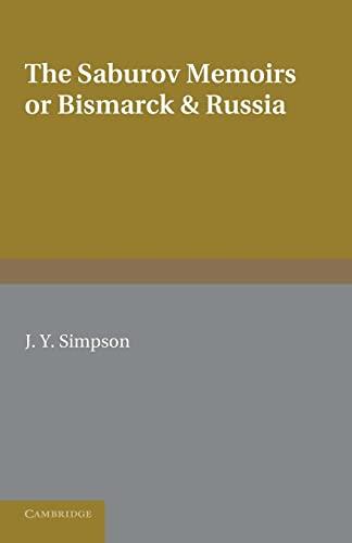 The Saburov Memoirs: Bismarck and Russia: Saburov, Peter Alexandrovich