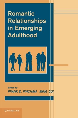 Romantic Relationships in Emerging Adulthood (Advances in Personal Relationships)