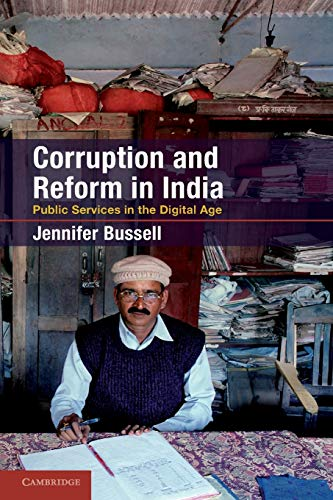 Corruption and Reform in India: Public Services in the Digital Age: Bussell, Professor Jennifer