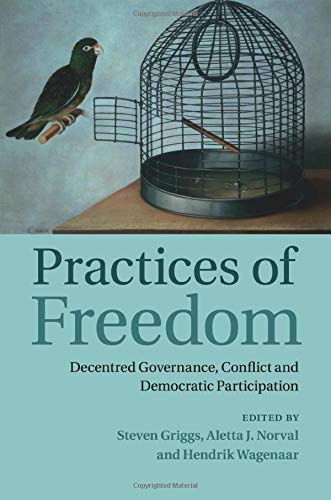 9781107628328: Practices of Freedom: Decentred Governance, Conflict and Democratic Participation