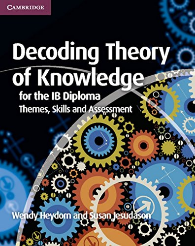 9781107628427: Decoding Theory of Knowledge for the IB Diploma. Themes, Skills and Assessment. Decoding Theory of Knowledge for the IB Diploma