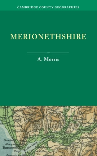 Merionethshire: A. Morris