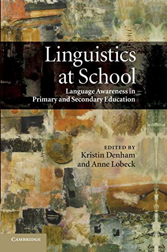 Linguistics at School: Language Awareness in Primary: Edited by Kristin