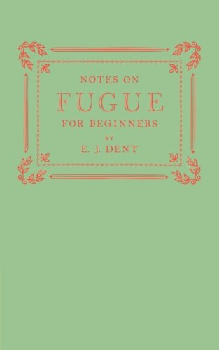9781107629547: Notes on Fugue for Beginners