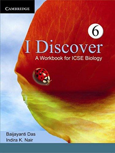 I Discover: A Workbook For Icse Biology: Das