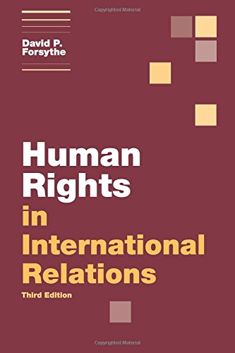Human Rights in International Relations, 3rd Edition (Themes in International Relations): Forsythe,...