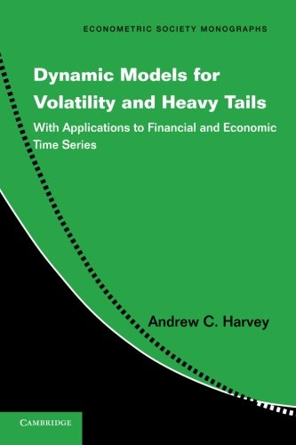 9781107630024: Dynamic Models for Volatility and Heavy Tails: With Applications to Financial and Economic Time Series (Econometric Society Monographs)