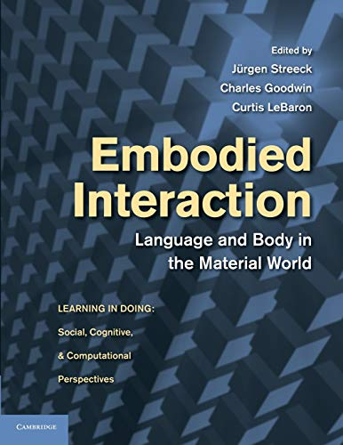 9781107630420: Embodied Interaction: Language and Body in the Material World (Learning in Doing: Social, Cognitive and Computational Perspectives)