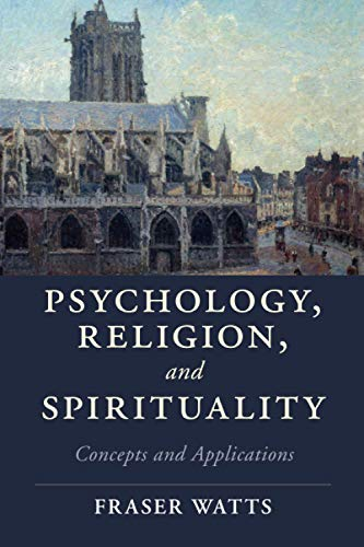 9781107630567: Psychology, Religion, and Spirituality: Concepts and Applications (Cambridge Studies in Religion, Philosophy, and Society)