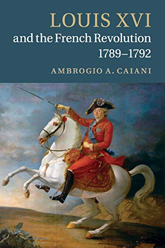 9781107631014: Louis XVI and the French Revolution, 1789–1792