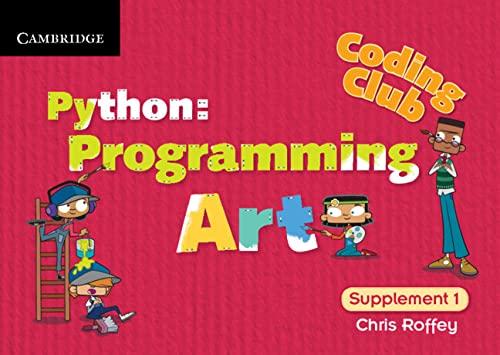 Coding Club Level 1 Python: Programming Art: Roffey, Chris