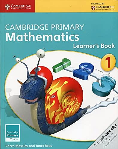 Cambridge Primary Mathematics Stage 1 Learner's Book (Cambridge International Examinations): ...