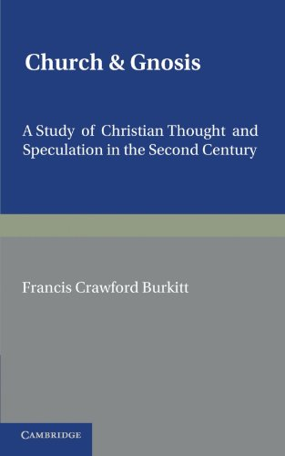 9781107631380: Church and Gnosis: A Study of Christian Thought and Speculation in the Second Century: The Morse Lectures for 1931