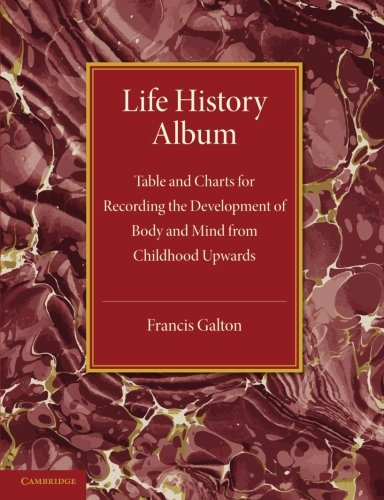 9781107632141: Life History Album: Table and Charts for Recording the Development of Body and Mind from Childhood Upwards, with Introductory Remarks