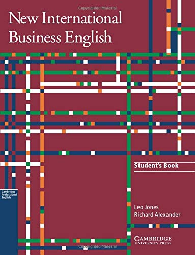 New International Business English Student's Book: Communication Skills in English for Business Purposes (1107632218) by Leo Jones; Richard Alexander