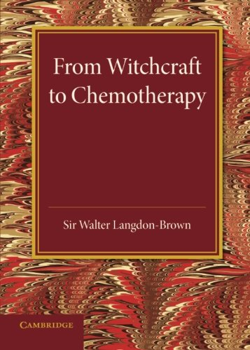 From Witchcraft to Chemotherapy: The Linacre Lecture: Walter Langdon-Brown