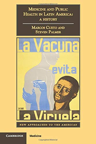Medicine and Public Health in Latin America: A History