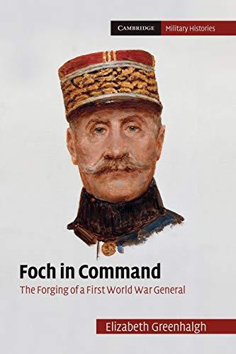 Foch in Command: Greenhalgh, Elizabeth