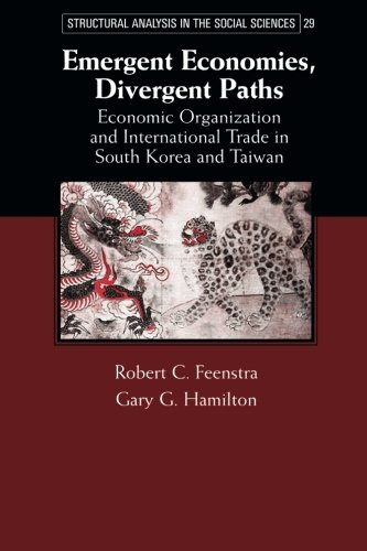 9781107634510: Emergent Economies, Divergent Paths: Economic Organization and International Trade in South Korea and Taiwan (Structural Analysis in the Social Sciences)
