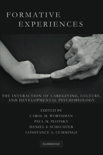 Formative Experiences: The Interaction of Caregiving, Culture,: Worthman PhD, Carol