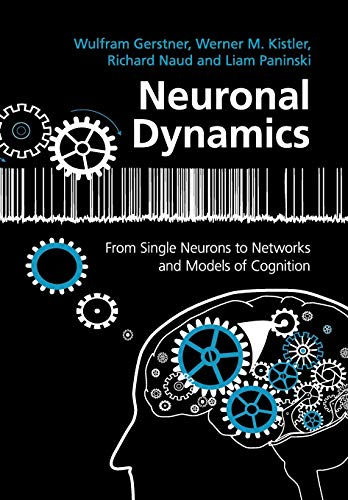 9781107635197: Neuronal Dynamics: From Single Neurons to Networks and Models of Cognition
