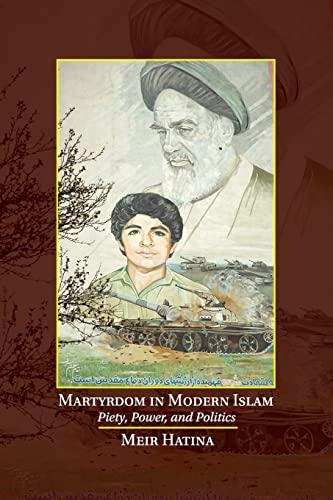 9781107635470: Martyrdom in Modern Islam: Piety, Power, and Politics