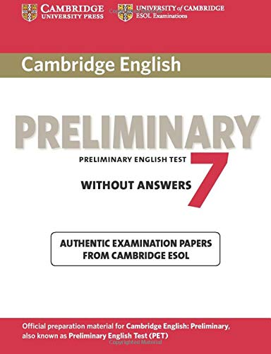 Cambridge English Preliminary 7 Student's Book without Answers (PET Practice Tests): Cambridge...