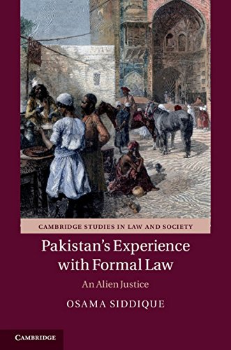 Pakistan's Experience with Formal Law: An Alien Justice (Cambridge Studies in Law and Society)...