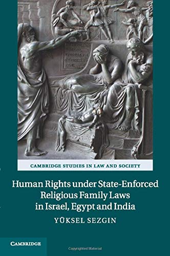 9781107636491: Human Rights under State-Enforced Religious Family Laws in Israel, Egypt and India (Cambridge Studies in Law and Society)
