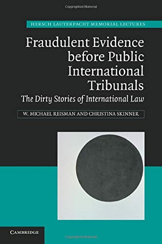 9781107636521: Fraudulent Evidence before Public International Tribunals (Hersch Lauterpacht Memorial Lectures)