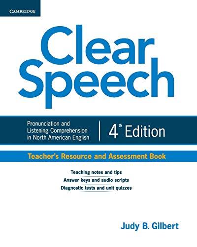 Clear Speech Teacher's Resource and Assessment Book: Gilbert, Judy B.