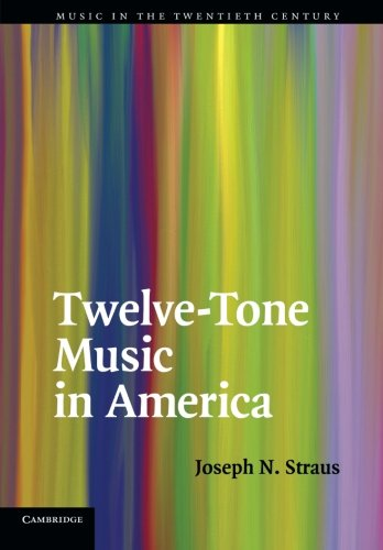 Twelve-Tone Music in America: Straus, Joseph N.