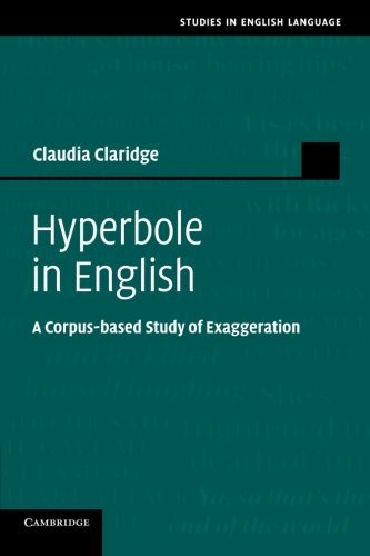 9781107637504: Hyperbole in English: A Corpus-based Study of Exaggeration (Studies in English Language)