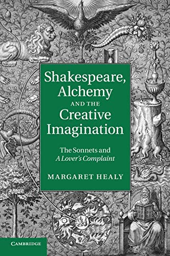 9781107637740: Shakespeare, Alchemy and the Creative Imagination: The Sonnets and A Lover's Complaint