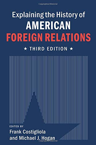 9781107637856: Explaining the History of American Foreign Relations