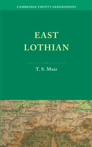 East Lothian (Cambridge County Geographies): Muir, T. S.