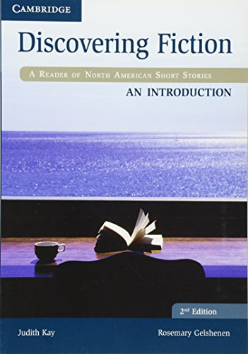 Discovering Fiction An Introduction Student's Book: A Reader of North American Short Stories: ...