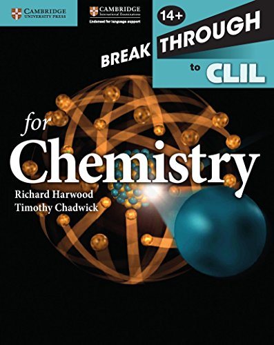 Breakthrough to CLIL for Chemistry Age 14+ Workbook: Harwood, Richard; Chadwick, Timothy