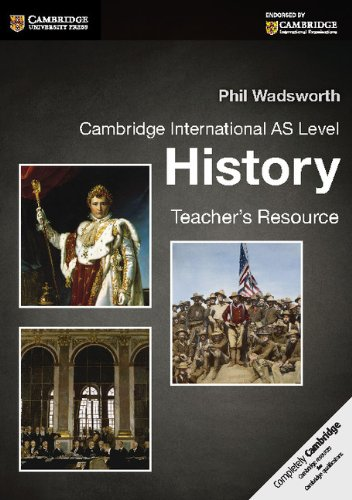 Cambridge International AS Level History Teacher's Resource CD-ROM: Phil Wadsworth
