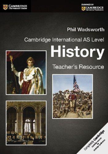Cambridge International AS Level History Teacher s Resource CD-ROM: Phil Wadsworth