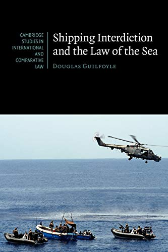 Shipping Interdiction and the Law of the Sea: Douglas Guilfoyle