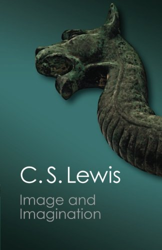 Image and Imagination: C. S. LEWIS