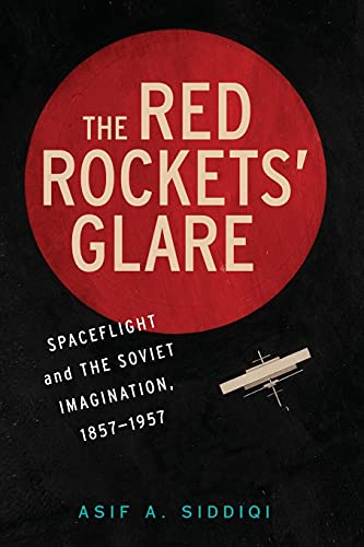 9781107639324: The Red Rockets' Glare: Spaceflight and the Russian Imagination, 1857-1957
