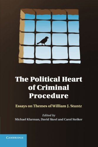 9781107640078: The Political Heart of Criminal Procedure: Essays on Themes of William J. Stuntz