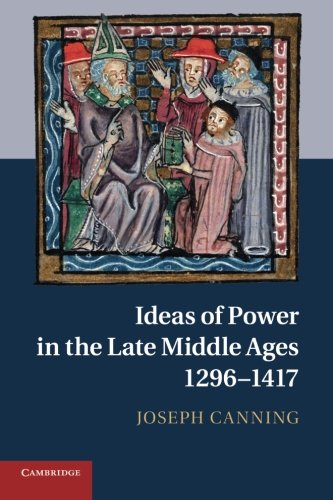 9781107640696: Ideas of Power in the Late Middle Ages, 1296-1417