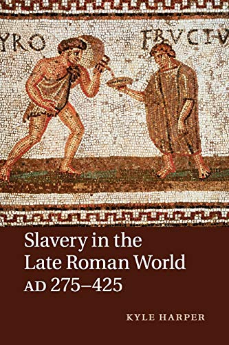 9781107640818: Slavery in the Late Roman World, AD 275-425
